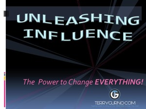 Unleashing Influence - Power to Change EVERYTHING!